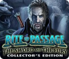 Rite of Passage: The Sword and the Fury Collector's Edition oyunu