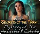 Secrets of the Dark: Mystery of the Ancestral Estate oyunu