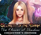 Secrets of the Dark: The Flower of Shadow Collector's Edition oyunu