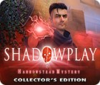 Shadowplay: Harrowstead Mystery Collector's Edition oyunu