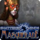 Shattered Minds: Masquerade oyunu