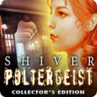 Shiver: Poltergeist Collector's Edition oyunu