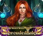 Shrouded Tales: The Shadow Menace oyunu