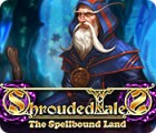Shrouded Tales: The Spellbound Land oyunu