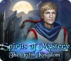Spirits of Mystery: The Fifth Kingdom oyunu