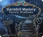 Stormhill Mystery: Family Shadows oyunu