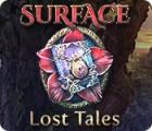 Surface: Lost Tales oyunu