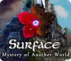 Surface: Mystery of Another World oyunu