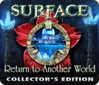 Surface: Return to Another World Collector's Edition oyunu
