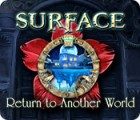 Surface: Return to Another World oyunu