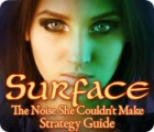 Surface: The Noise She Couldn't Make Strategy Guide oyunu