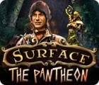 Surface: The Pantheon oyunu