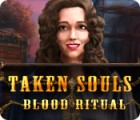 Taken Souls: Blood Ritual oyunu
