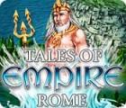 Tales of Empire: Rome oyunu