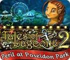 Tales of Lagoona 2: Peril at Poseidon Park oyunu