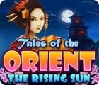 Tales of the Orient: The Rising Sun oyunu