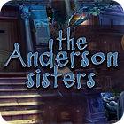 The Anderson Sisters oyunu