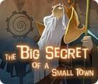 The Big Secret of a Small Town oyunu