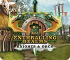 The Enthralling Realms: Knights & Orcs oyunu