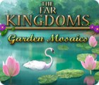 The Far Kingdoms: Garden Mosaics oyunu