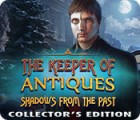 The Keeper of Antiques: Shadows From the Past Collector's Edition oyunu