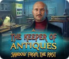 The Keeper of Antiques: Shadows From the Past oyunu