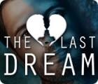 The Last Dream oyunu