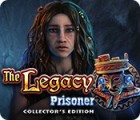 The Legacy: Prisoner Collector's Edition oyunu