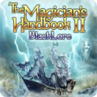 The Magician's Handbook II: BlackLore oyunu