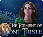The Torment of Mont Triste oyunu
