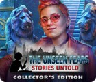 The Unseen Fears: Stories Untold Collector's Edition oyunu