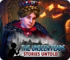 The Unseen Fears: Stories Untold oyunu