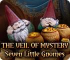 The Veil of Mystery: Seven Little Gnomes oyunu
