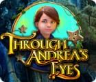 Through Andrea's Eyes oyunu