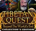 Tibetan Quest: Beyond the World's End Collector's Edition oyunu