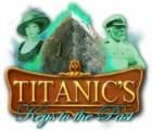 Titanic's Keys to the Past oyunu