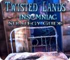 Twisted Lands: Insomniac Strategy Guide oyunu