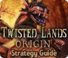 Twisted Lands: Origin Strategy Guide oyunu