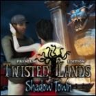 Twisted Lands - Shadow Town Premium Edition oyunu