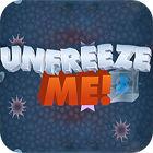 Unfreeze Me oyunu