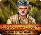 Wanderlust: Shadow of the Monolith oyunu