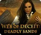 Web of Deceit: Deadly Sands oyunu