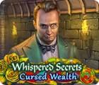 Whispered Secrets: Cursed Wealth oyunu