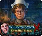 Whispered Secrets: Dreadful Beauty oyunu