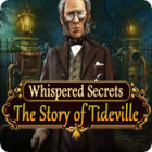 Whispered Secrets: The Story of Tideville oyunu